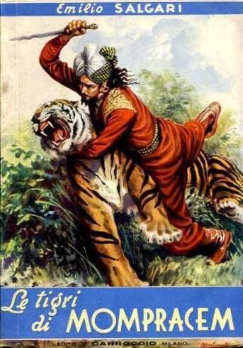 tigri mompracem1947  Guardami!   disse. – Anchio sono una Tigre!